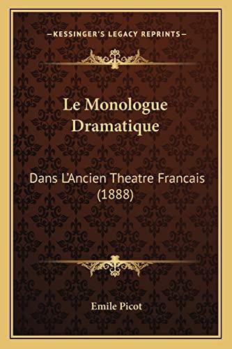 9781167573675: Le Monologue Dramatique: Dans L'Ancien Theatre Francais (1888) (French Edition)