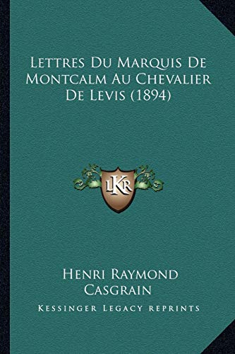 9781167575075: Lettres Du Marquis De Montcalm Au Chevalier De Levis (1894) (French Edition)