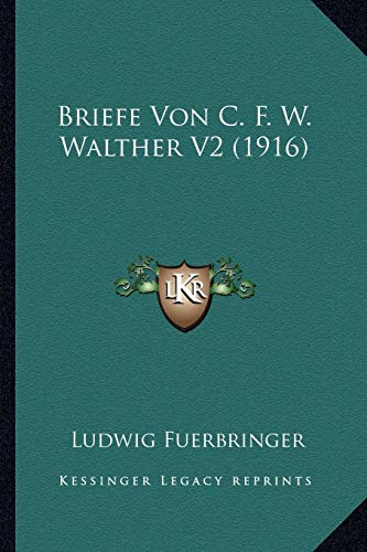 9781167575730: Briefe Von C. F. W. Walther V2 (1916) (German Edition)