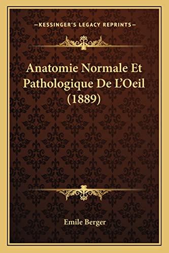 9781167576485: Anatomie Normale Et Pathologique de L'Oeil (1889)