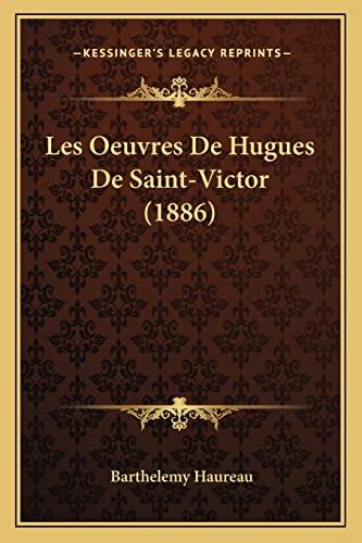9781167577239: Les Oeuvres de Hugues de Saint-Victor (1886)