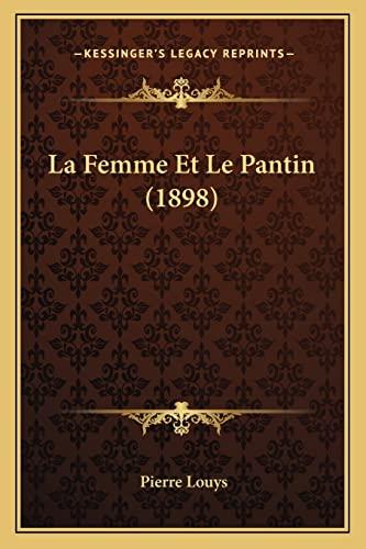 9781167578311: La Femme Et Le Pantin (1898)