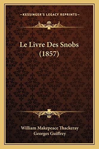 9781167578403: Le Livre Des Snobs (1857)