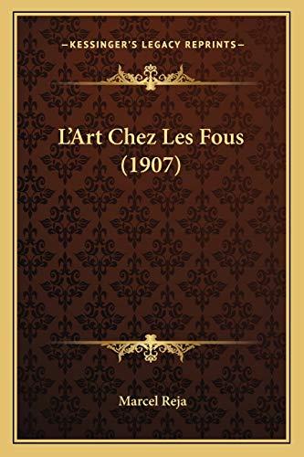 9781167579677: L'Art Chez Les Fous (1907) (French Edition)