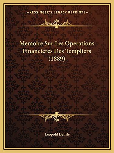 9781167579868: Memoire Sur Les Operations Financieres Des Templiers (1889)