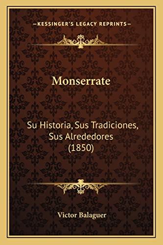 9781167581083: Monserrate: Su Historia, Sus Tradiciones, Sus Alrededores (1850)