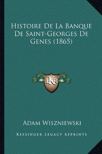 9781167581977: Histoire de La Banque de Saint-Georges de Genes (1865)