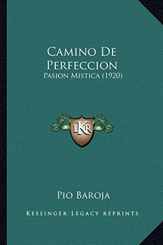 9781167582677: Camino De Perfeccion: Pasion Mistica (1920) (Spanish Edition)