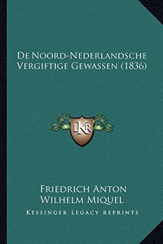 9781167583933: De Noord-Nederlandsche Vergiftige Gewassen (1836) (Dutch Edition)
