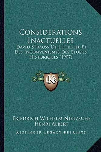 9781167586279: Considerations Inactuelles: David Strauss de L'Utilitee Et Des Inconvenients Des Etudes Historiques (1907)