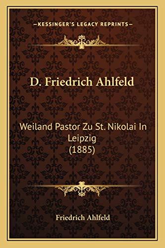 9781167587641: D. Friedrich Ahlfeld: Weiland Pastor Zu St. Nikolai in Leipzig (1885)