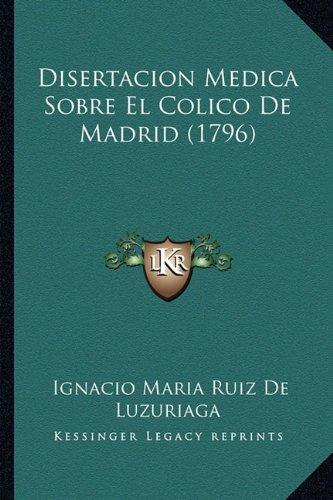 9781167589126: Disertacion Medica Sobre El Colico de Madrid (1796)