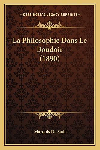 9781167589317: La Philosophie Dans Le Boudoir (1890)