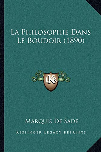 9781167589317: La Philosophie Dans Le Boudoir (1890) (French Edition)