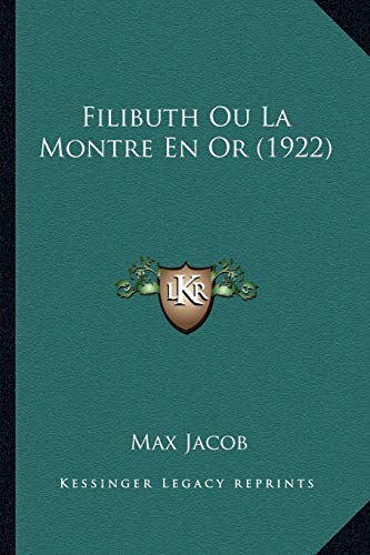9781167590566: Filibuth Ou La Montre En or (1922)