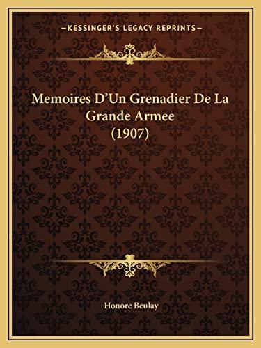 9781167590788: Memoires D'Un Grenadier De La Grande Armee (1907) (French Edition)