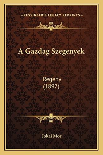 9781167591006: A Gazdag Szegenyek: Regeny (1897) (Hungarian Edition)