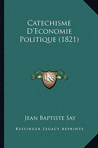 9781167591518: Catechisme D'Economie Politique (1821) (French Edition)