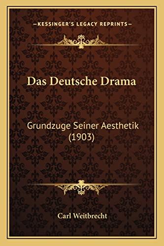 9781167592515: Das Deutsche Drama: Grundzuge Seiner Aesthetik (1903) (German Edition)