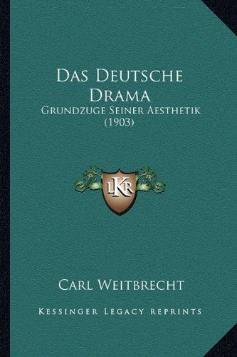 9781167592522: Das Deutsche Drama: Grundzuge Seiner Aesthetik (1903) (German Edition)