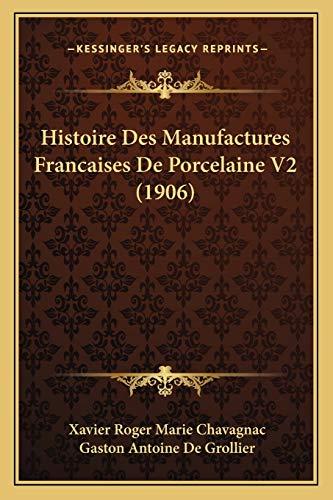 9781167592843: Histoire Des Manufactures Francaises de Porcelaine V2 (1906)