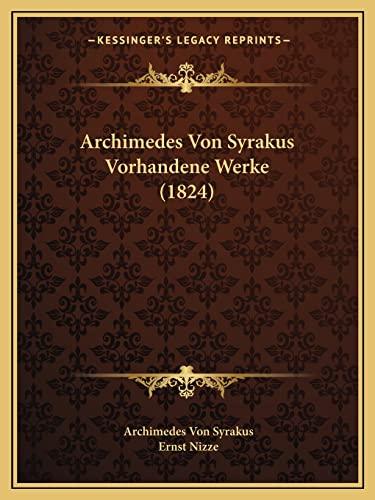9781167592874: Archimedes Von Syrakus Vorhandene Werke (1824) (German Edition)