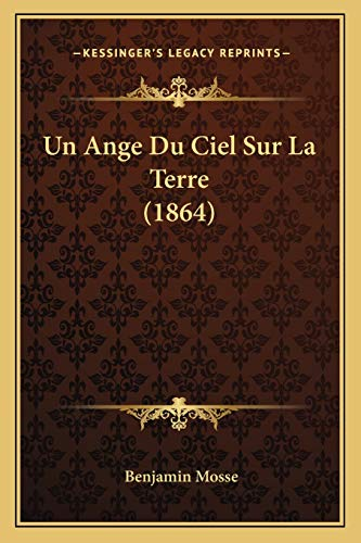 9781167593352: Un Ange Du Ciel Sur La Terre (1864) (French Edition)