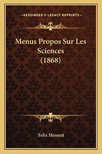 9781167597459: Menus Propos Sur Les Sciences (1868) (French Edition)