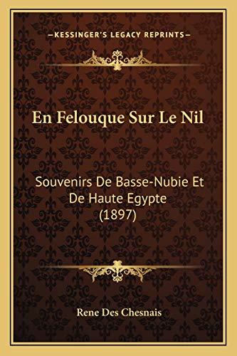 En Felouque Sur Le Nil: Souvenirs De