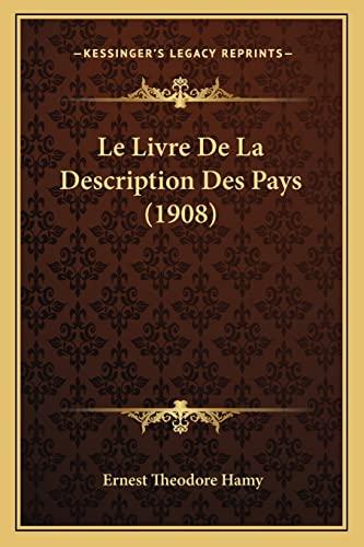 9781167598548: Le Livre de La Description Des Pays (1908)