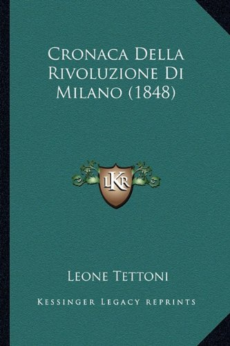 9781167598845: Cronaca Della Rivoluzione Di Milano (1848) (Italian Edition)