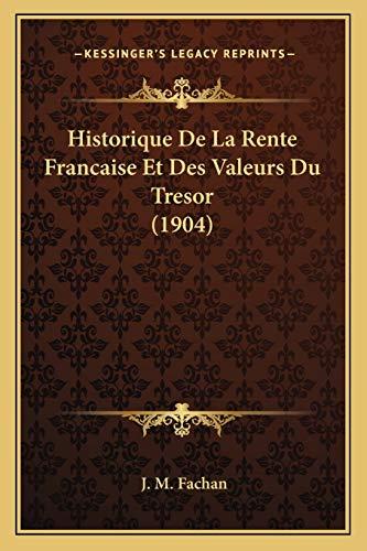 9781167599279: Historique De La Rente Francaise Et Des Valeurs Du Tresor (1904) (French Edition)