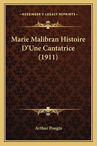 9781167599552: Marie Malibran Histoire D'Une Cantatrice (1911)
