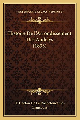 9781167600401: Histoire De L'Arrondissement Des Andelys (1833) (French Edition)