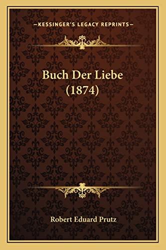 Buch der Liebe by Robert Eduard Prutz 2010 Paperback - Robert Eduard Prutz