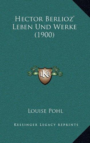 9781167602917: Hector Berlioz' Leben Und Werke (1900) (German Edition)
