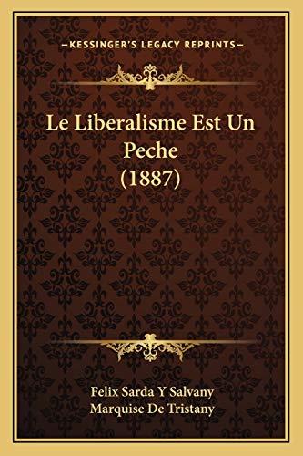 9781167604263: Le Liberalisme Est Un Peche (1887) (French Edition)