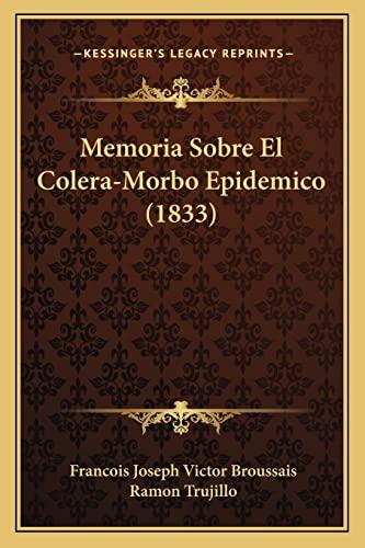 9781167605673: Memoria Sobre El Colera-Morbo Epidemico (1833) (Spanish Edition)