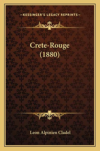 9781167606144: Crete-Rouge (1880) (French Edition)