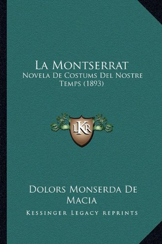 9781167607608: La Montserrat: Novela De Costums Del Nostre Temps (1893) (Spanish Edition)