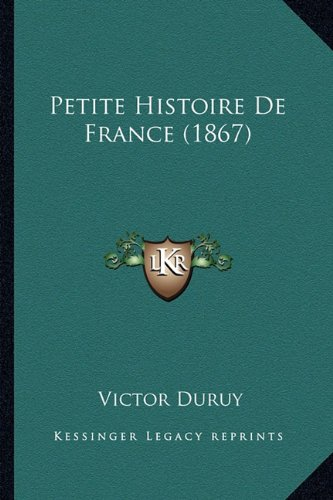 9781167607943: Petite Histoire de France (1867)