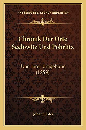 9781167611643: Chronik Der Orte Seelowitz Und Pohrlitz: Und Ihrer Umgebung (1859) (German Edition)