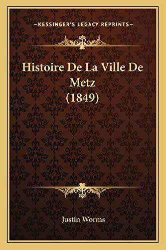 9781167612046: Histoire De La Ville De Metz (1849) (French Edition)