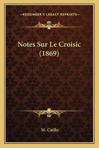 9781167613739: Notes Sur Le Croisic (1869) (French Edition)
