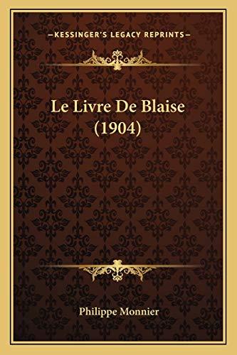 9781167614859: Le Livre de Blaise (1904)
