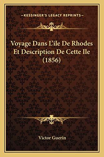 9781167616273: Voyage Dans L'ile De Rhodes Et Description De Cette Ile (1856) (French Edition)
