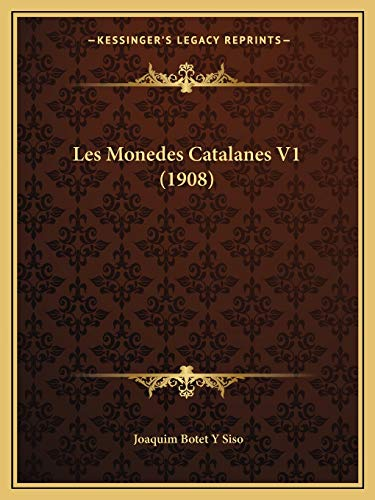9781167617034: Les Monedes Catalanes V1 (1908) (Catalan Edition)