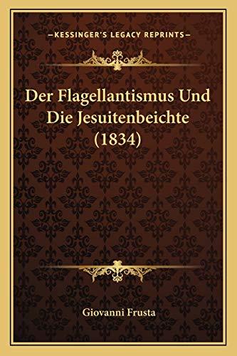 9781167620621: Der Flagellantismus Und Die Jesuitenbeichte (1834) (German Edition)