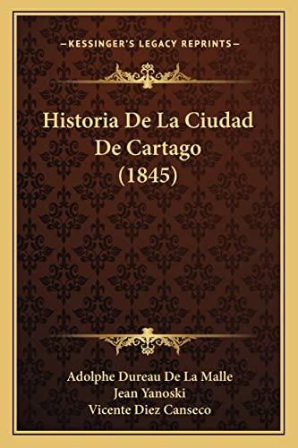 9781167620683: Historia De La Ciudad De Cartago (1845) (Spanish Edition)