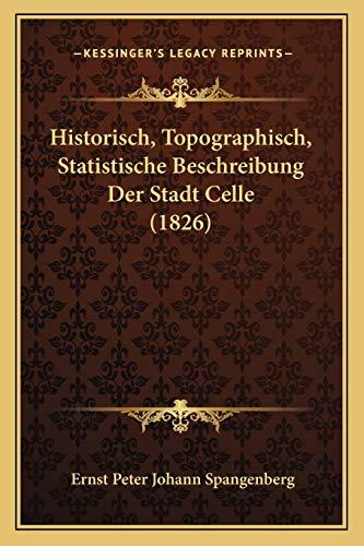 9781167621901: Historisch, Topographisch, Statistische Beschreibung Der Stadt Celle (1826) (German Edition)